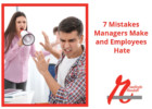 7 Mistakes Managers Make and Employees Hate