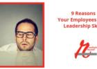 9 Reasons Your Employees Lack Leadership Skills
