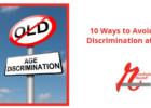 10 Ways to Avoid Age Bias at Work