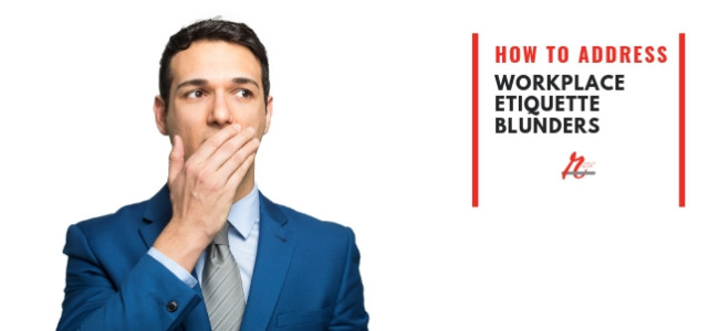 How to Address Workplace Etiquette Blunders