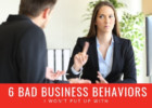 6 Bad Business Behaviors I Won't Put Up With